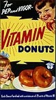 82px-Ad_for__Vitamin_Donut__(FDA_168)_(8212305596)